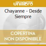 Chayanne - Desde Siempre cd musicale di Chayanne