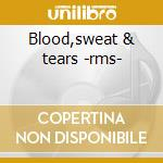Blood,sweat & tears -rms- cd musicale