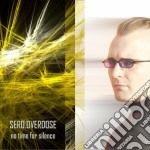 Sero.overdose - No Time For Silence cd musicale di SERO.OVERDOSE