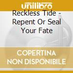 Repent or seal your fate cd+dvd cd musicale