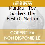 TOY SOLDIER - THE BEST OF cd musicale di MARTIKA
