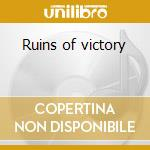 Ruins of victory cd musicale