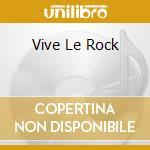 VIVE LE ROCK cd musicale di ANT ADAM