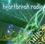 * HEARTBREAK RADIO                        cd musicale di HEARTBREAK RADIO