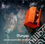 NON AL DENARO NON ALL'AMORE NE'... cd musicale di MORGAN