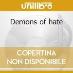 Demons of hate cd musicale