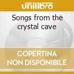Songs from the crystal cave cd musicale di Steven Seagal