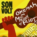 OKEMAH AND THE MELODY OF RIOT cd musicale di SON VOLT
