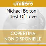 THE BEST OF LOVE cd musicale di Michael Bolton