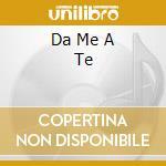 DA ME A TE cd musicale di Claudio Baglioni