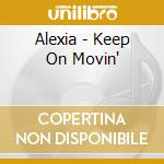KEEP ON MOVIN' cd musicale di ALEXIA