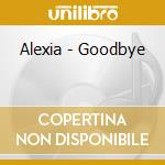 GOODBYE cd musicale di ALEXIA