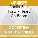 HEART GO BOOM cd musicale di APOLLO FOUR FORTY