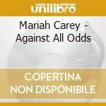 AGAINST ALL ODDS cd musicale di Mariah Carey
