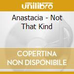 NOT THAT KIND cd musicale di ANASTACIA