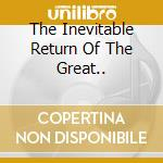 THE INEVITABLE RETURN OF THE GREAT.. cd musicale di Gang Bloodhound