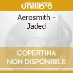 JADEO cd musicale di AEROSMITH