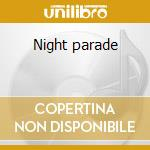 Night parade cd musicale