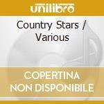 Country stars cd musicale di Artisti Vari