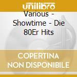 Showtime-80 hits cd musicale di Artisti Vari