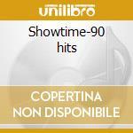 Showtime-90 hits cd musicale di Artisti Vari