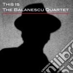 Balanescu Quartet - This Is The Balanescu Quartet cd musicale di Teh balanescu quarte