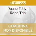 Road trip cd musicale di Eddy Duane