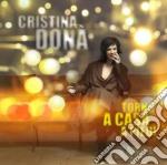 Cristina Dona' - Torno A Casa A Piedi cd musicale di DONA'CRISTINA