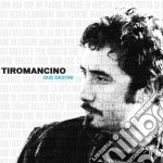 Tiromancino - The Virgin Collection: Due cd musicale di TIROMANCINO