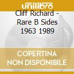 Cliff Richard - Rare B Sides 1963 1989 cd musicale di Richard Cliff