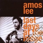Amos Lee - Last Days At The Lodge cd musicale di Amos Lee