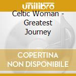 Greatest journey cd musicale di Woman Celtic
