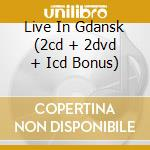 LIVE IN GDANSK (2CD + 2DVD + ICD BONUS) cd musicale di GILMOUR DAVID