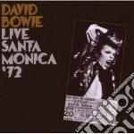 David Bowie - Live In Santa Monica '72 cd musicale di David Bowie