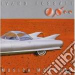 Ivano Fossati - Musica Moderna cd musicale di Ivano Fossati