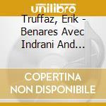 Benares cd musicale di Erik Truffaz