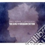 Trent Reznor & Atticus Ross - The Girl With The Dragon Tatoo cd musicale di Trent reznor and att