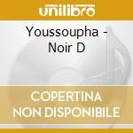 Noir d cd musicale di Youssoupha