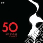 50 best sensual classics cd musicale di Artisti Vari