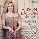 Handel - Balsom Alison - Sound The Trumpet: Handel & Purcell Royal Music cd musicale di Alison Balsom