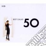 50 BEST CALLAS                            cd musicale di Artisti Vari