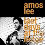 Last days at the lodge cd musicale di Amos Lee