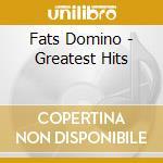 Fats Domino - Greatest Hits cd musicale di Domino Fats
