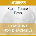 Future days cd musicale di Can