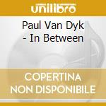 In between cd musicale di Van dyk paul