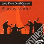 STANLEY MUSIC! FEAT.DEVIL QUARTET cd musicale di Paolo Fresu