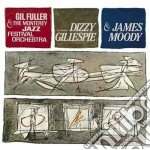DIZZY GILLESPIE & JAMES MOODY WITH GIL F cd musicale di Dizzy Gillespie
