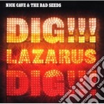 Nick Cave & The Bad Seeds - Dig Lazarus Dig cd musicale di Nick Cave
