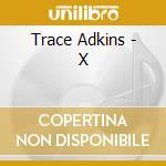 X cd musicale di Trace Adkins