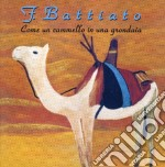 Franco Battiato - Come Un Cammello In Una Grondaia cd musicale di Franco Battiato